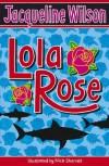 Lola Rose - Jacqueline Wilson, Poppy D. Chusfani