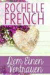 Dem Einen Vertrauen: (Meadowview 2) - Anna Drago, Rochelle French