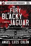 The Fury Of Blacky Jaguar - Angel Luis Colón
