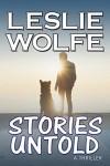Stories Untold: A Gripping Psychological Thriller - Leslie R. Wolfe