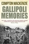 Gallipoli Memories - Compton Mackenzie
