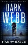 Dark Webb (The Dark Webb Series Book 1) - Harry Dayle