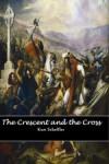The Crescent and the Cross - Kurt Scheffler