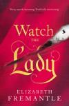 Watch the Lady - Elizabeth Fremantle