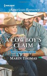 A Cowboy's Claim (Cowboys of the Rio Grande) - Marin Thomas