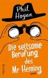 Die seltsame Berufung des Mr Heming - Phil Hogan