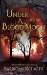 Under a Blood Moon - Carrigan Richards