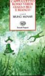 Cappuccetto Rosso, Verde, Giallo, Blu e Bianco - Bruno Munari, Maria Enrica Agostinelli