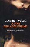La fine della solitudine - Wells Benedict