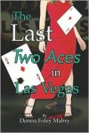The Last Two Aces in Las Vegas - Donna Foley Mabry