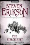 Das Spiel der Götter (4): Die eisige Zeit - Steven Erikson, Tim Straetmann