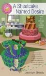 A Sheetcake Named Desire - Jacklyn Brady