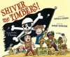 Shiver Me Timbers!: Pirate Poems & Paintings - Douglas Florian, Robert Neubecker