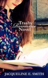 Trashy Romance Novel - Jacqueline Smith