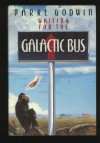Waiting for the Galactic Bus - Parke Godwin