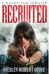 Recruited (Rayna Tan Action Thrillers) - Wesley Robert Lowe