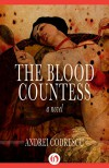 The Blood Countess: A Novel - Andrei Codrescu