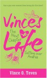 Vince's Life The Next Chapter: Getting Over Andrea - Vince O. Teves