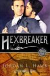 Hexbreaker (Hexworld) (Volume 1) - Jordan L. Hawk