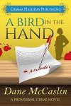 A Bird in the Hand - Dane McCaslin, Gemma Halliday