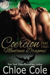 Coercion: Book Two of Three: A BBW Serial Romance (Montana Dragons 2) - Chloe Cole, Christine  Bell