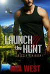 Launch the Hunt (Grizzly Rim #1) - Mia West