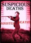 SUSPICIOUS DEATHS: UNEXPLAINED DEATHS OF THE SUSPICIOUS KIND.: Unexplained Mysteries, Curiosities & Wonders. Unexplained Phenomena. Book 3. (Unexplained ... Sinister, Suspicious & Mysterious Deaths.) - David McGown