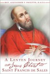 A Lenten Journey with Jesus Christ and St. Francis de Sales - Rev. Alexander T. Pocetto,  O.S.F.S.