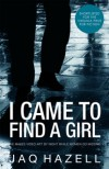 I Came to Find a Girl - Jaq Hazell