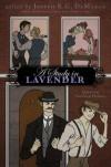 A Study in Lavender: Queering Sherlock Holmes - 'Joseph R.G. DeMarco',  'J.R. Campbell',  'Elka Cloke',  'William P. Coleman',  'Michael G. Cornelius',  'Lyn C.A. Gardner',  'Rajan Khanna',  'Vincent Kovar',  'Stephen Osborne',  'Katie Raynes'