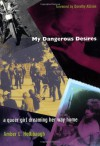 My Dangerous Desires: A Queer Girl Dreaming Her Way Home (Series Q) - Amber L. Hollibaugh