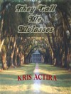 They Call Me Molasses: The Big House (Part 1 of the Cliverton Trilogy) - Kris Actira