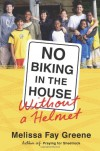 No Biking in the House Without a Helmet - Melissa Fay Greene