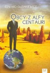 Obcy z Alfy Centauri - Edward Guziakiewicz