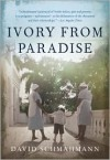 Ivory From Paradise - David Schmahmann