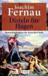 Disteln für Hagen: bestandsaufnahme der deutschen Seele. - Disteln für Hagen: bestandsaufnahme der deutschen Seele.