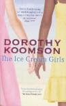 The Ice Cream Girls - Dorothy Koomson