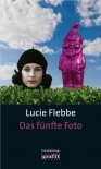 Das fünfte Foto: Lila Zieglers fünfter Fall - Lucie Flebbe