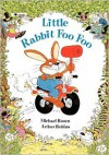 Little Rabbit Foo Foo - Michael Rosen,  Arthur Robins (Illustrator)