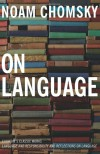 On Language - Noam Chomsky, Mitsou Ronat