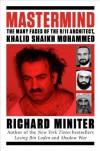 Mastermind: The Many Faces of the 9/11 Architect, Khalid Shaikh Mohammed - Richard Miniter