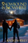Snowbound in Nowhere - Andrew Grey
