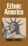 Ethnic America: A History - Thomas Sowell