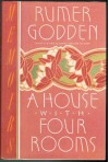 A House With Four Rooms - Rumer Godden