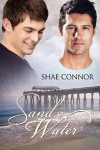 Sand and Water - Shae Connor