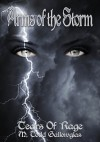 Arms of the Storm (Tears of Rage, #3) - M. Todd Gallowglas