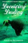 Deceiving Destiny - Nadege Richards