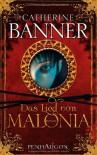 Das Lied von Malonia: Roman - Catherine Banner