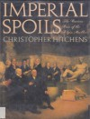 Imperial Spoils: The Curious Case of the Elgin Marbles - Christopher Hitchens, Robert Browning, Graham Binns