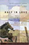 Half in Love: Stories - Maile Meloy